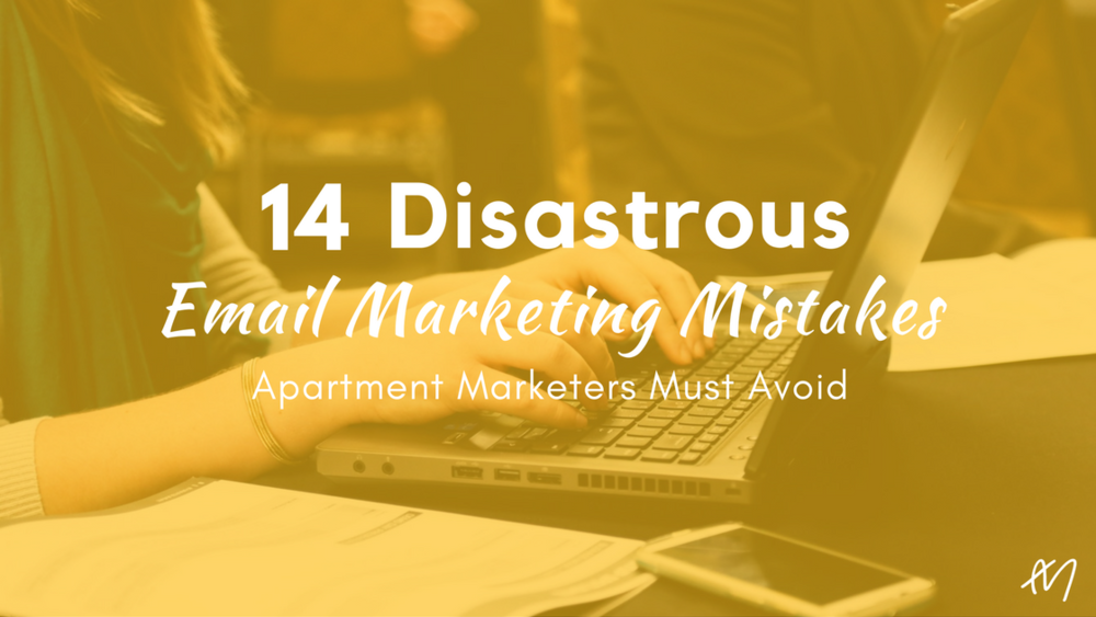 14 Email Marketing Mistakes Apartment Marketers Must Avoid