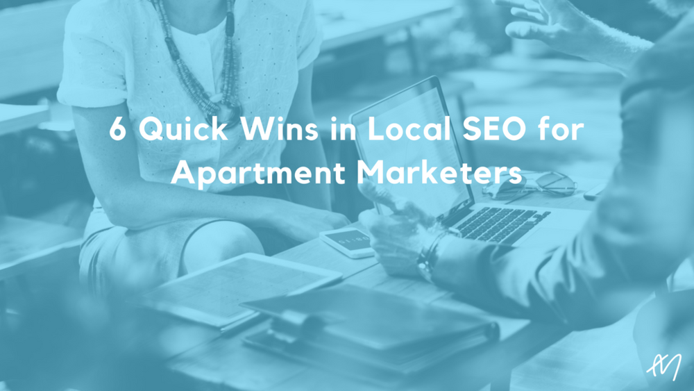 6 Quick Wins in Local SEO for Apartment Marketers