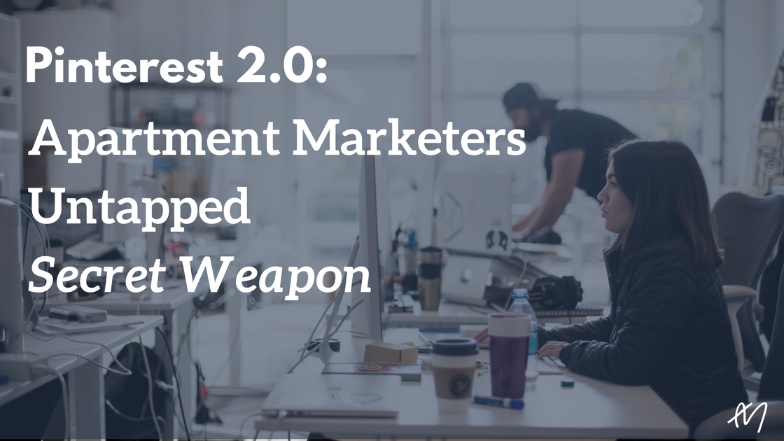 Pinterest 2.0: Apartment Marketers Untapped Secret Weapon