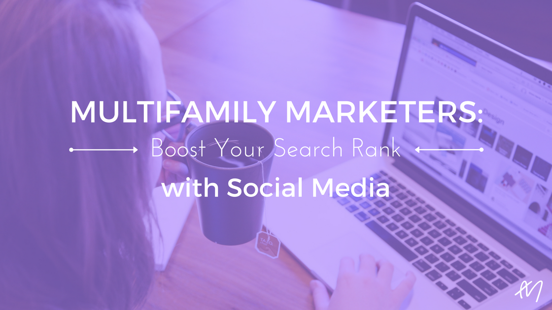 Multifamily Marketers: Boost Your Search Rank Through Social Media