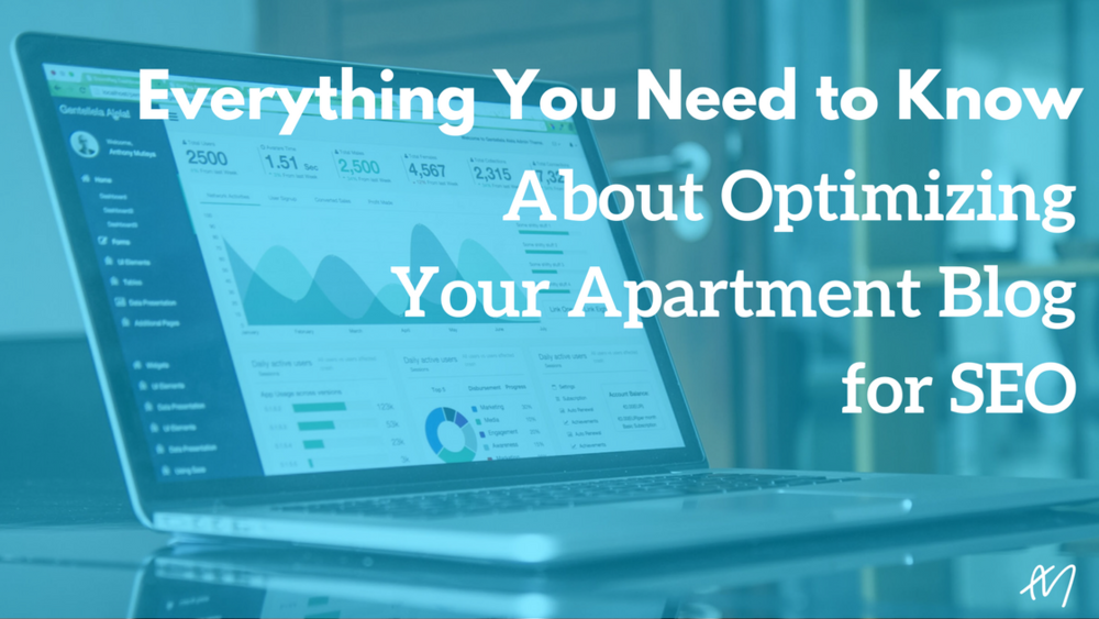Everything You Need to KnowAbout Optimizing Your Apartment Blog for SEO