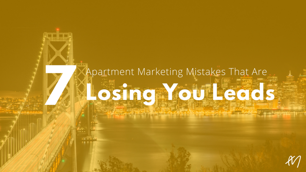 7 Apartment Marketing Mistakes That Are Losing You Leads