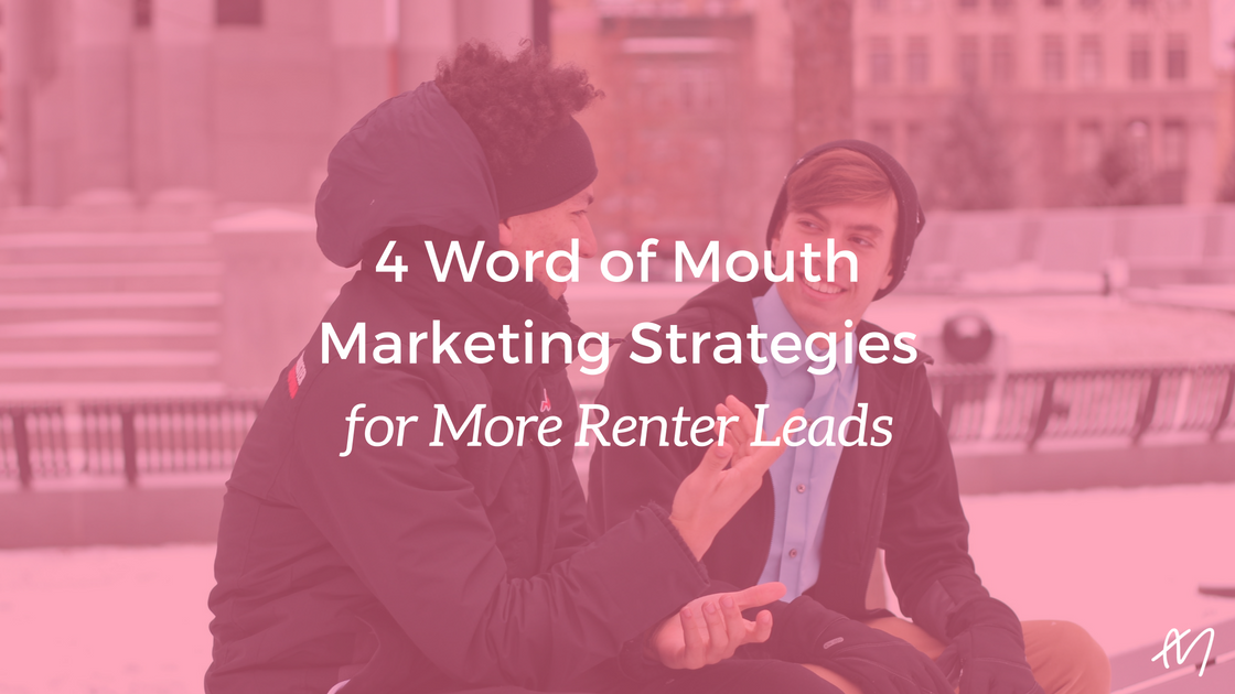 4 Word of Mouth Marketing Strategies for More Renter Leads